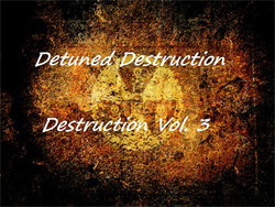 Ðetuned Ðestruction – Destruction Vol.3 (2012)