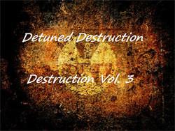 Ðetuned Ðestruction – Destruction Vol.3 (2012)