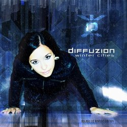 Diffuzion - Winter Cities (2CD Limited Edition) (2011)