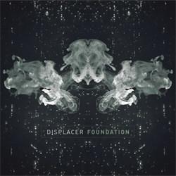 Displacer - Foundation (2012)