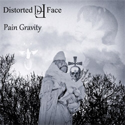 Distorted Face - Pain Gravity (2012)