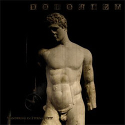 Dolorism - Wandering in Eternal City (2011)