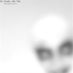 Dr. Death & Mr. Vile - Beautiful Psycho (EP) (2012)