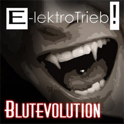 E-lektrotrieb!- Blutevolution (2012)