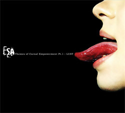 ESA - Themes Of Carnal Empowerment Pt. 1: Lust (2012)