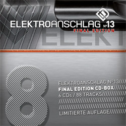 VA - Elektroanschlag 13 (Vol.8) - Final Edition (6CD Limited Edition) (2012)