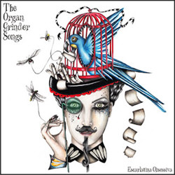Escarlatina Obsessiva - The Organ Grinder Songs (2012)