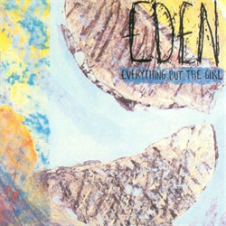 Everything But The Girl - Eden Plus (Deluxe Edition) (2012)