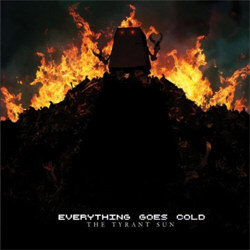Everything Goes Cold - The Tyrant Sun (EP) (2012)