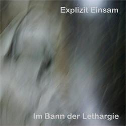 Explizit Einsam - Im Bann der Lethargie (2012)
