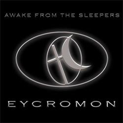 Eycromon - Awake From The Sleepers (2011)