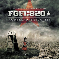 FGFC820 - Homeland Insecurity (2CD Japanese Limited Edition) (2012)
