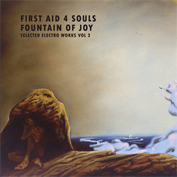First Aid 4 Souls - Fountain Of Joy - Selected Electro Works Vol 3 (2012)