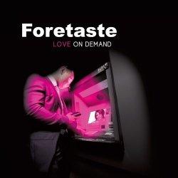 Foretaste - Love On Demand (2011)
