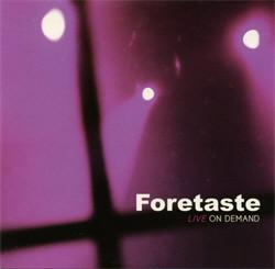 Foretaste - Live On Demand (2011)