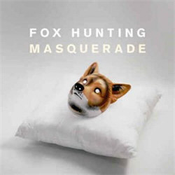 Fox Hunting - Masquerade (2012)