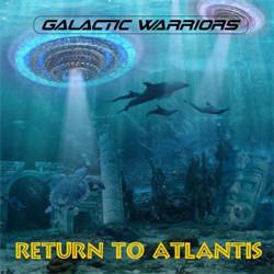 Galactic Warriors - Return To Atlantis (2011)