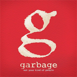 Garbage - Not Your Kind of People (Deluxe Edition) (2012)