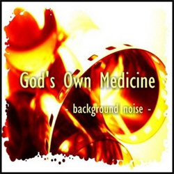 God's Own Medicine - Background Noise (2011)