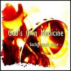 God's Own Medicine - Background Noise (2011)