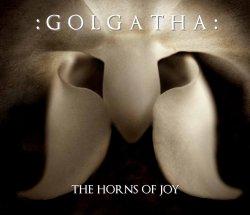 :Golgatha: - The Horns Of Joy (2011)
