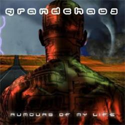 Grandchaos - Rumours Of My Life (2012)