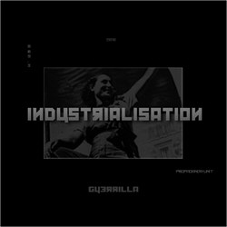 Guerrilla - Industrialisation (2010)