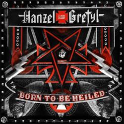 Hanzel Und Gretyl - Born To Be Heiled (2012)