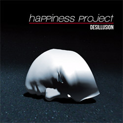 Happiness Project - Desillusion (Single) (2012)