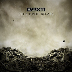 Haujobb - Let's Drop Bombs (Single) (2012)