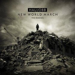 Haujobb - New World March (The Remixes) (2011)