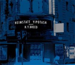 Heimstatt Yipotash - H.Y.Breed (2CD) (2011)