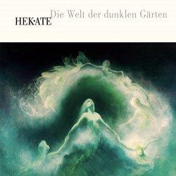 Hekate - Die Welt Der Dunklen Gärten (2011)