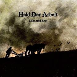 Held Der Arbeit - Lohn Und Brot (2012)