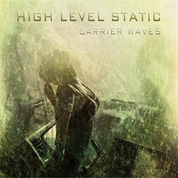 High Level Static - Carrier Waves (2011)