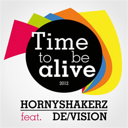 HornyShakerz feat. De/Vision - Time To Be Alive 2012 (2012)