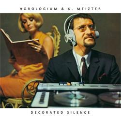 Horologium & K. Meizter - Decorated Silence (2012)