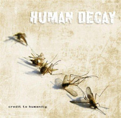 Human Decay - Credit To Humanity (2012)
