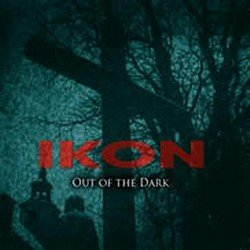 Ikon - Out Of The Dark (Limited Edition) (2011)