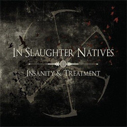 In Slaughter Natives - Insanity & Treatment (3CD) (2011)
