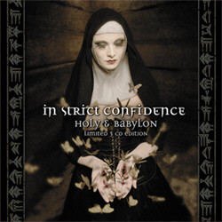 In Strict Confidence - Holy And Babylon (3CD Limited Edition) (2011)