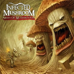 Infected Mushroom - Army Of Mushrooms (2012)