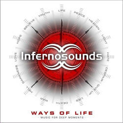 Infernosounds - Ways Of Life / Music For Deep Moments (2011)