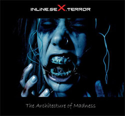 Inline.Sex.Terror - The Architecture Of Madness (2011)