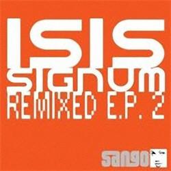 Isis Signum - Remixed EP 2 (2012)