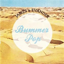 James & Evander - Bummer Pop (2012)