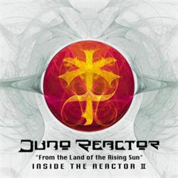 Juno Reactor - From The Land Of The Rising Sun-Inside The Reactor II (2012)