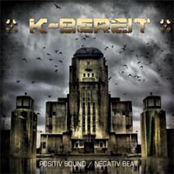 K-Bereit - Positiv Sound/Negativ Beat (2012)