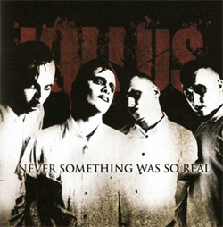 Killus - Never Something Was So Real (2011)