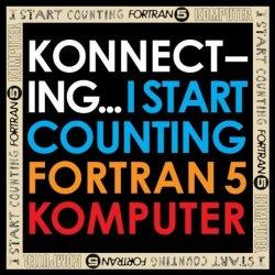 I Start Counting / Fortran 5 / Komputer - Konnecting... (2011)